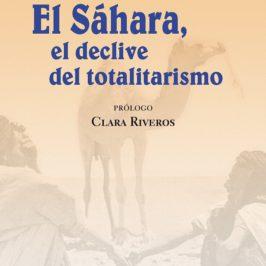 Libros l El Sáhara, el declive del totalitarismo